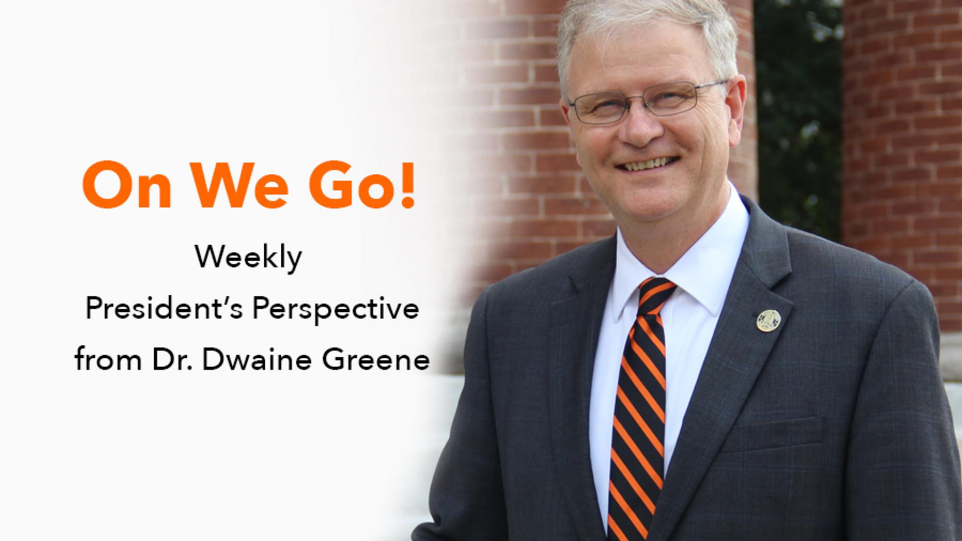 ON WE GO! - Weekly President's Perspective from Dr. Greene - April 18, 2018