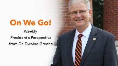 ON WE GO! - Weekly President's Perspective from Dr. Greene - August 1, 2018