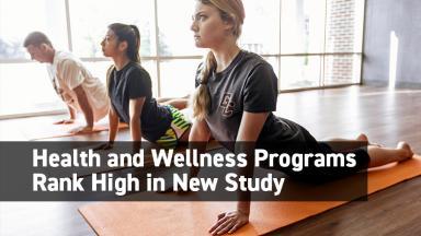Health and Wellness Programs Get Good Ranking